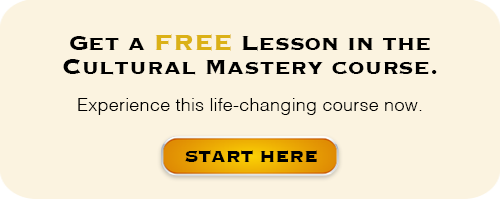 Get your FREE Cultural Mastery Lesson at CulturalMastery.com